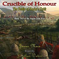 Crucible of Honour: The Battle of Rorke's Drift: The Anglo-Zulu War, Book 2