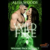 Wild Fire: Wilding Pack Wolves, Book 5