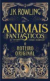 Animais Fantásticos e Onde Habitam. O Roteiro Original