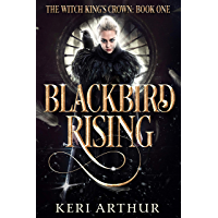 Blackbird Rising (The Witch King's Crown Book 1)
