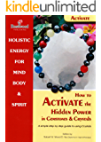 How to Activate the Hidden Power in Gemstones & Crystals. A guide into crystals (Power for life Book 7)