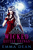 Wicked Little Things: A Reverse Harem Academy Series (University of Morgana: Academy of Enchantments and Witchcraft Book…