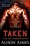 Taken (The Condemned Series Book 2)