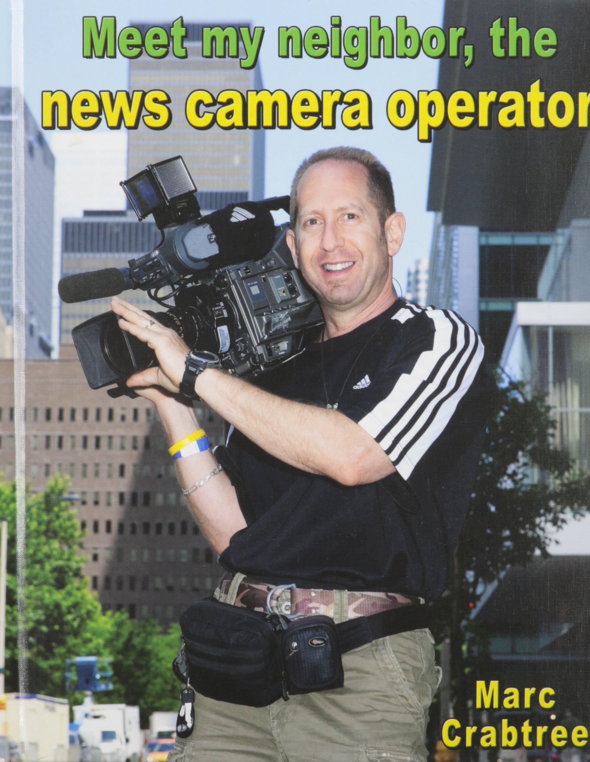 Meet My Neighbor, the News Camera Operator pdf epub