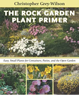 The Rock Garden Plant Primer: Easy, Small Plants For Containers, Patios, And