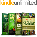 GARDENING BUNDLE! THE ONLY GARDENING BOOK YOU NEED: Book 1: Mini Farming, Book 2: Backyard Homesteading, Book 3: Companion Gardening, Book 4: Hydroponics ... Backyard Gardening) (English Edition)