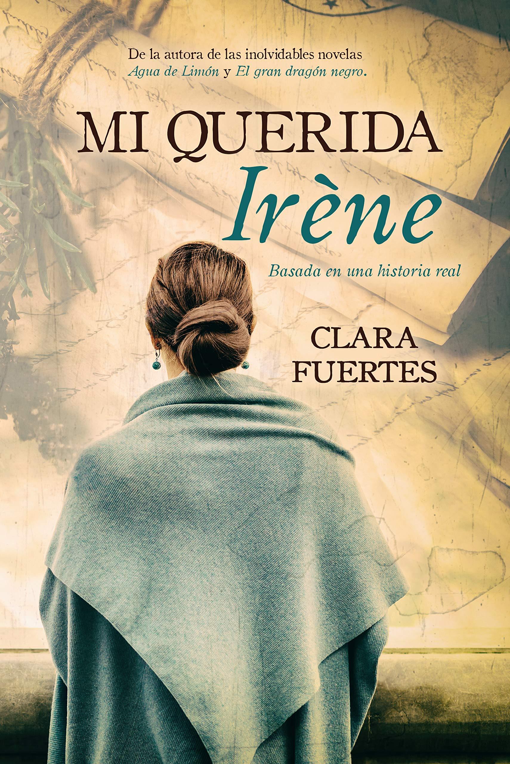 Mi querida Irène: Basada en una historia real por Clara Fuertes