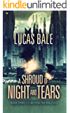 A Shroud of Night and Tears (Beyond the Wall Book 3)