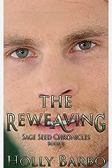 The Reweaving: Sage Seed Chronicles #4 Kindle Edition