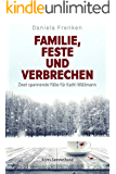 Familie, Feste und Verbrechen: Zwei spannende Fälle für Kathi Wällmann (German Edition)