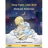 Sleep Tight, Little Wolf – Aludj jól, Kisfarkas (English – Hungarian): Bilingual children's picture book (Sefa Picture Books