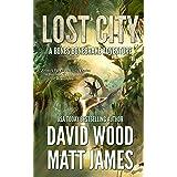 Lost City: A Bones Bonebrake Adventure (Bones Bonebrake Adventures Book 4)