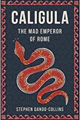 Caligula: The Mad Emperor of Rome Kindle Edition