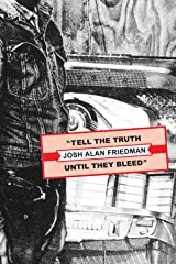 Tell the Truth Until They Bleed Kindle Edition