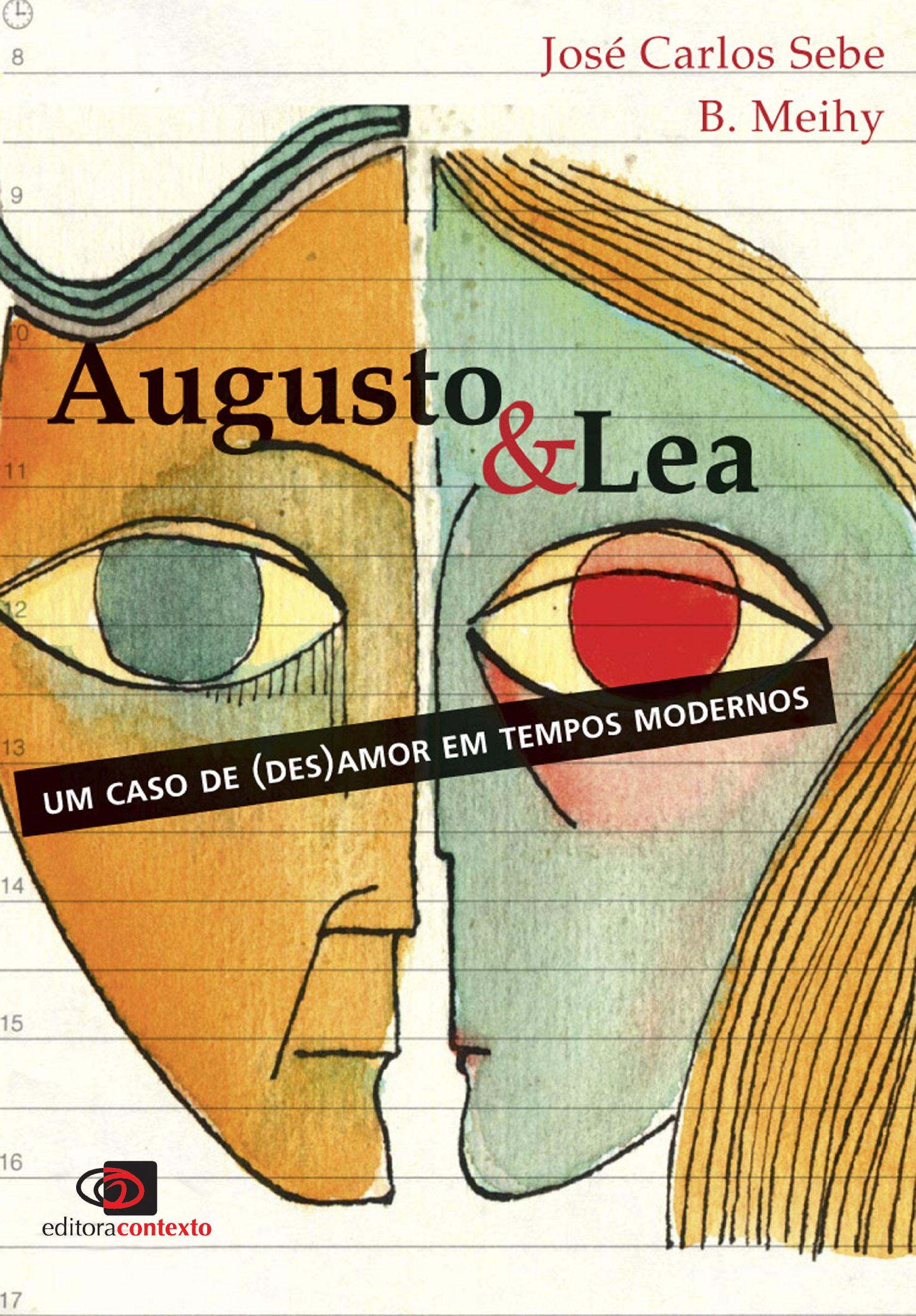 Augusto e Lea - um Caso de (des)amor em Tempos Modernos