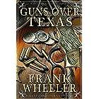 Guns Over Texas (Westward Saga Western) (A Western Adventure Fiction)