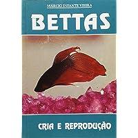Bettas. Cria e Reprodução