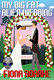 My Big Fat Alien Wedding (Alienn, Arkansas Book 3)