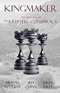 Kingmaker: The 1st Seal of the Krypteia Conspiracy