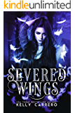 Severed Wings (Severed Wings Book 1) (English Edition)
