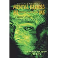 Mental Illness Mi Doesn't Look Like Me: A Warrior's Intimate Struggle to Confront Mental Health Illness Face-To-Face