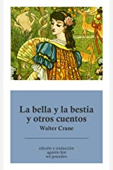 La bella y la bestia y otros cuentos (Spanish Edition)