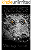 Evil in the Water (A Cali May Mystery Book 4)