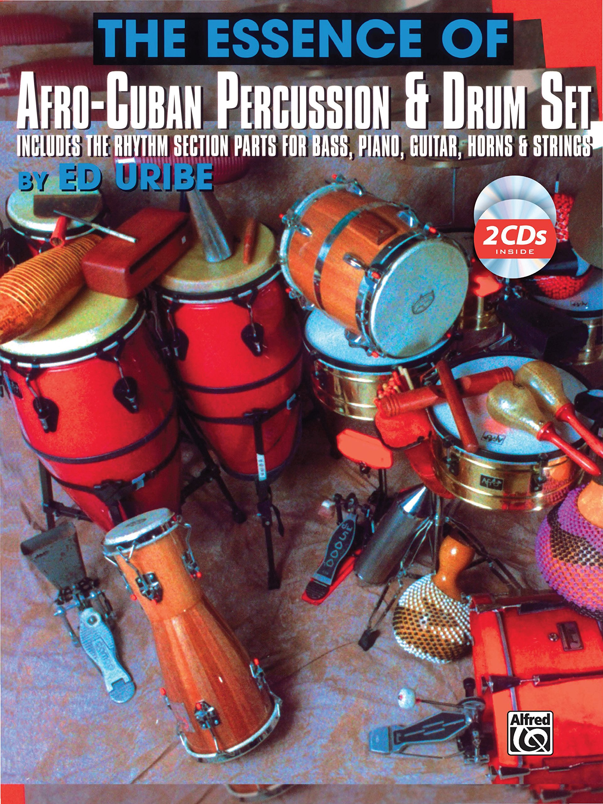 The Essence of Afro-Cuban Percussion u0026 Drum Set Includes the Rhythm Section Parts for Bass Piano Guitar Horns u0026 Strings Book u0026 2 CDs Ed Uribe ...  sc 1 st  Amazon.com & The Essence of Afro-Cuban Percussion u0026 Drum Set: Includes the ... Aboutintivar.Com