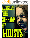 The Screams of Ghosts