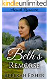 AMISH ROMANCE: Beth's Remorse: A Sweet, Clean Amish Romance Story