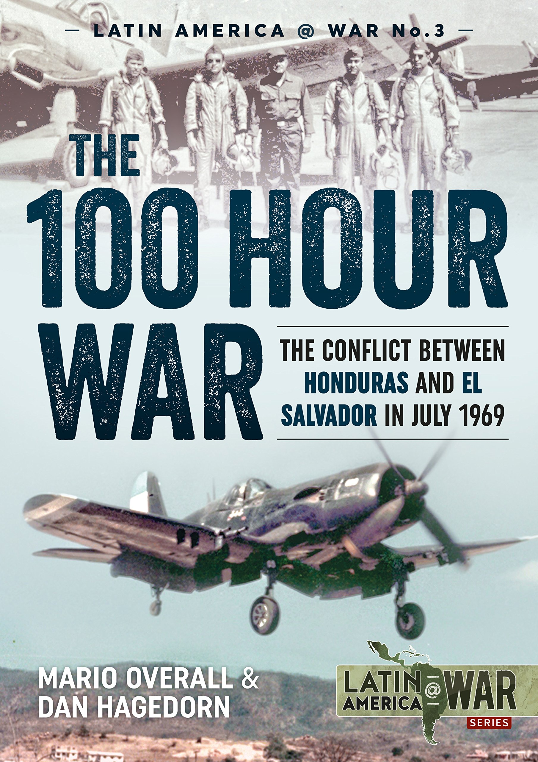 The 100 Hour War: The Conflict Between Honduras And