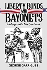 Liberty Bonds and Bayonets: A Marguerite Martyn Book Kindle Edition