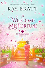 A Welcome Misfortune: Book One in the Sworn Sisters Chinese Historical Fiction duology Kindle Edition