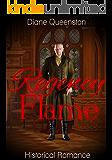 Historical Romance: Regency Flame (Historical Regency Romance,Duke Short Stories, Duke Romance) (New Adult Comedy Romance Short Stories)