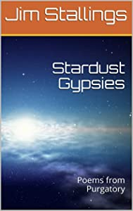 Stardust Gypsies: Poems from Purgatory