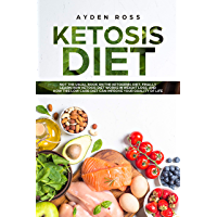 Ketosis Diet: Not the usual book on the ketogenic diet, finally learn how ketosis diet works in weight loss, and how this low carb diet can improve your quality of life (English Edition)