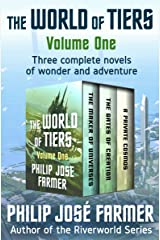 The World of Tiers Volume One: The Maker of Universes, The Gates of Creation, and A Private Cosmos Kindle Edition