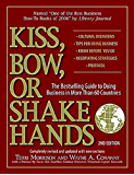 Kiss, Bow, or Shake Hands: The Bestselling Guide to Doing Business in More Than 60 Countries (English Edition)