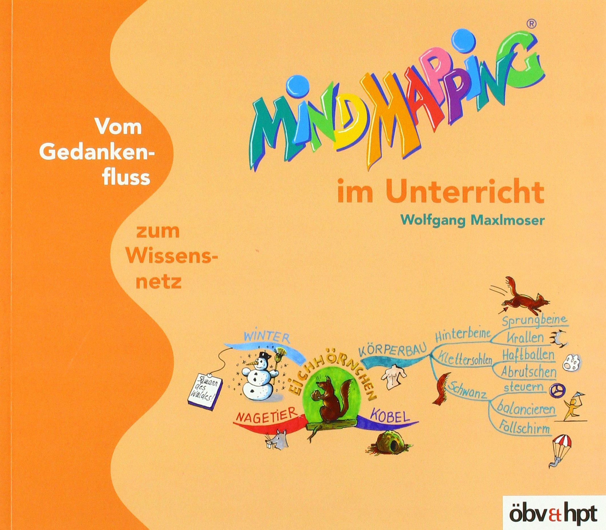 Mind Mapping im Unterricht: Vom Gedankenfluss zum Wissensnetz Broschiert – 1. Januar 2005 Wolfgang Maxlmoser 3707409023 Lernen Lernmethoden