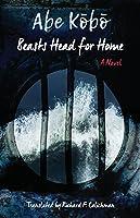 Beasts Head For Home: A Novel (Weatherhead
