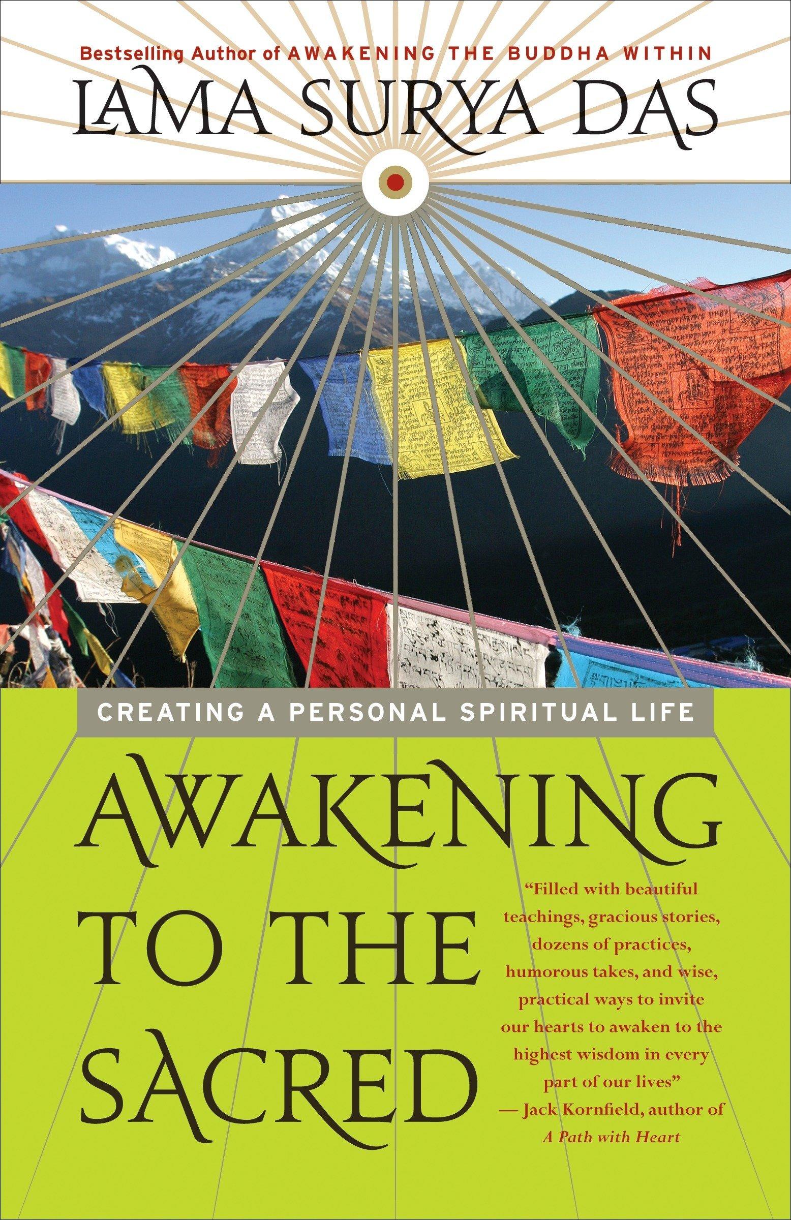 Awakening to the Sacred: Creating a Personal Spiritual Life: Lama Surya  Das: 9780767902755: Amazon.com: Books