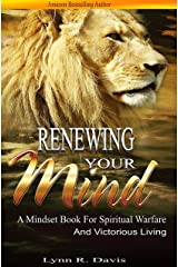 Renewing Your Mind: A Mindset Book For Spiritual Warfare And Victorious Living Kindle Edition