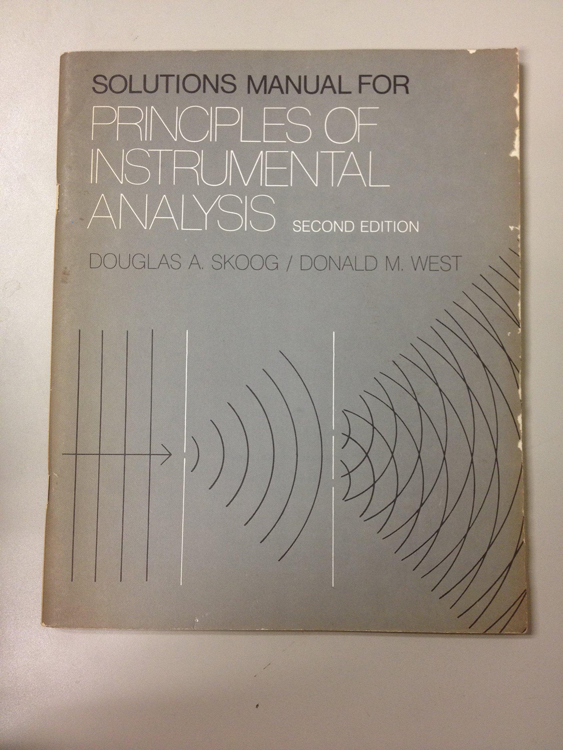 Principles of Instrumental Analysis: Solutions Manual to 2r.e: Douglas A  Skoog, Donald M West: 9780030452413: Amazon.com: Books