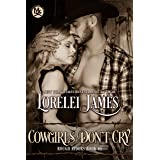 Cowgirls Don't Cry (Rough Riders Book 10)