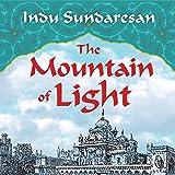The Mountain of Light: A Novel