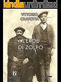 L'eroe di zolfo (Italian Edition)