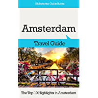 Amsterdam Travel Guide: The Top 10 Highlights in Amsterdam (Globetrotter Guide Books) (English Edition)