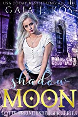 Shadow Moon (Lotte Freundenberger Book 1) Kindle Edition