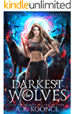 The Darkest Wolves: A Reverse Harem Series (The Secrets of Shifters Book 1)
