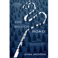 The Silver Road: This compelling and haunting read is perfect for fans of Daniel Woodrell's Winter's Bone
